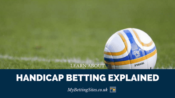 handicap betting explained including asian a beginners guide