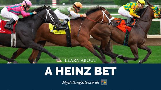 A Heinz Bet Explained