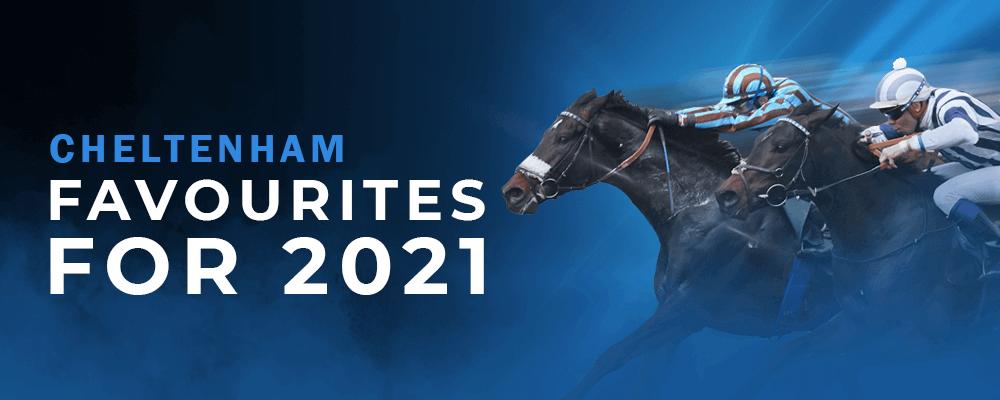 Cheltenham favourites 2021